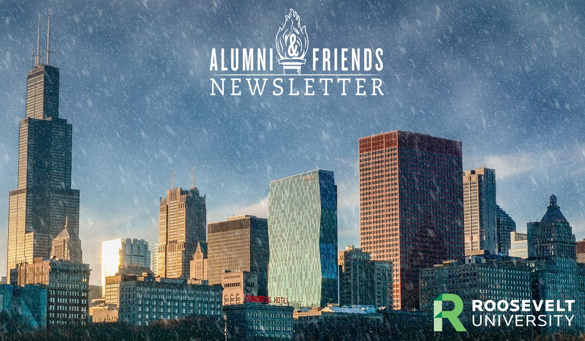 Header image: Roosevelt University's Alumni and Friends Newsletter - Image shows the Chicago Skyline, featuring the Roosevelt University Campus on a snowy day
